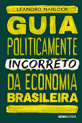 Guia politicamente incorreto da economia brasileira: 4