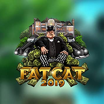 Fat Cat 2019