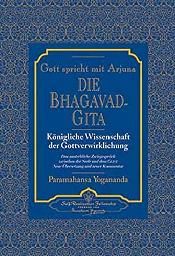 Gott spricht mit Arjuna: Die Bhagavad Gita