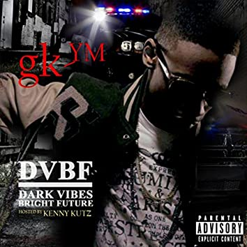 Dark Vibes Bright Future