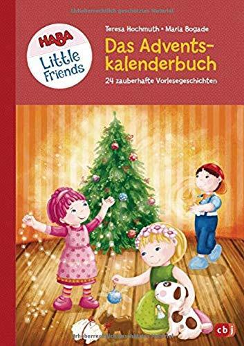 HABA Little Friends - Das große Adventskalenderbuch: 24 zauberhafte Vorlesegeschichten - Mit Liedern, Bastelideen und Rezepten (HABA Little Friends Vorlesebücher, Band 3)