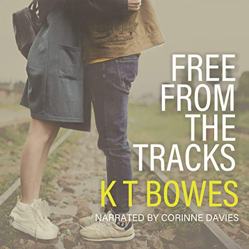 Free from the Tracks Audiobook By K T Bowes cover art