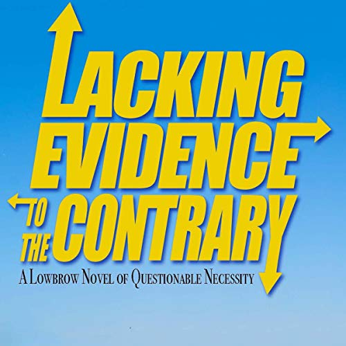 Lacking Evidence to the Contrary cover art
