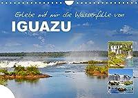 Erlebe mit mir die Wasserfaelle von Iguazu (Wandkalender 2022 DIN A4 quer): Ein Naturwunder besonderer Art. (Monatskalender, 14 Seiten )