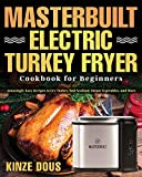 Masterbuilt Electric Turkey Fryer Cookbook for Beginners