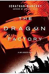 The Dragon Factory: A Joe Ledger Novel Kindle Edition