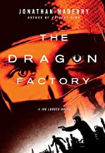 The Dragon Factory: A Joe Ledger Novel