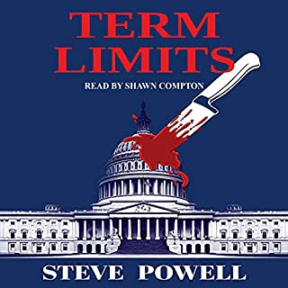 Term Limits                   By:                                                                                                                                 Steve Powell                               Narrated by:                                                                                                                                 Shawn Compton                      Length: 5 hrs and 57 mins     3 ratings     Overall 3.7