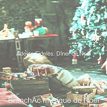 Adeste Fideles: Dîner de Noël