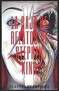 La caja de los relatos de Stephen King par Claudio Hernández