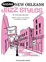 More New Orleans Jazz Styles: Eloquently Devised for the Keyboard and Pianistically Patterned