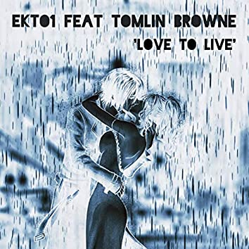 Love to Live (feat. Tomlin Browne)