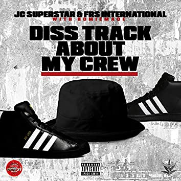 Diss Track About My Crew