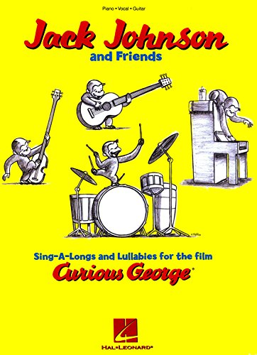 Jack Johnson and Friends Songbook - Sing-A-Longs and Lullabies for the Film Curious George: Piano/Vocal/Guitar (English Edition)