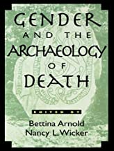 Gender and the Archaeology of Death (Gender and Archaeology Book 2)
