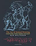 The Art of Animal Drawing - Construction, Action Analysis, Caricature by Ken Hultgren (2016-07-02) - Greenpoint Books - 02/07/2016