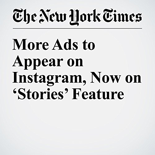 More Ads to Appear on Instagram, Now on 'Stories' Feature copertina