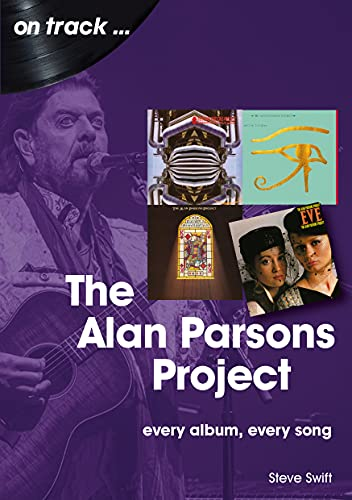 The Alan Parsons Project On Track: Every Album, Every Song