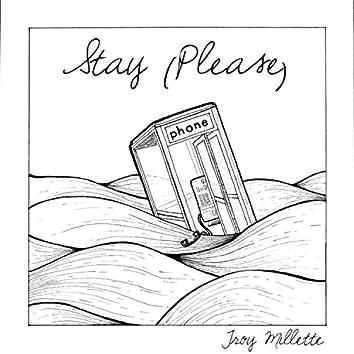 Stay (Please)