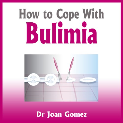 How to Cope with Bulimia                   By:                                                                                                                                 Dr Joan Gomez                               Narrated by:                                                                                                                                 Geoff Barham                      Length: 5 hrs     3 ratings     Overall 3.7