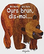 Ours brun, dis-moi [ Brown Bear, Brown Bear, What Do You See? ] (French Edition)