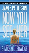 Now You See Her by Patterson, James, Ledwidge, Michael (2013) Mass Market Paperback