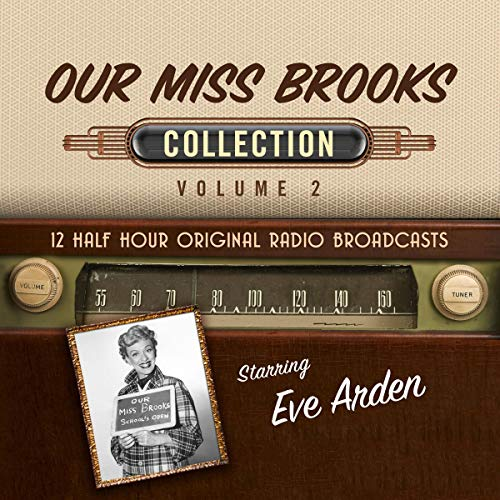 Our Miss Brooks, Collection 2                   By:                                                                                                                                 Black Eye Entertainment                               Narrated by:                                                                                                                                 full cast                      Length: 5 hrs and 24 mins     Not rated yet     Overall 0.0