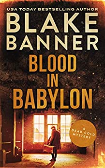 Blood In Babylon (A Dead Cold Mystery Book 18) by [Blake Banner]