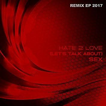 Let's Talk About Sex 2017 (Remix EP)