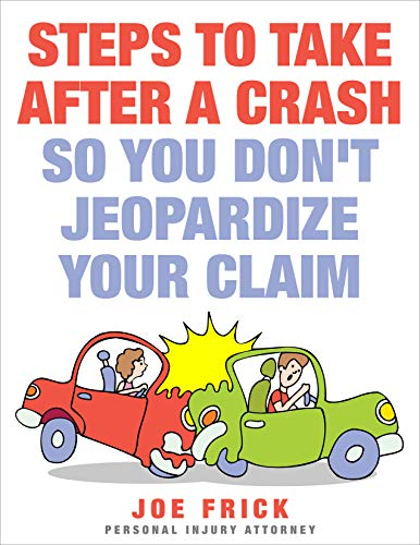 Steps to Take After a Crash So You Don't Jeopardize Your Claim (English Edition)