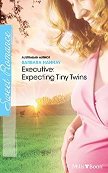 Executive: Expecting Tiny Twins (The Brides of Bella Rosa Book 2) by [Barbara Hannay]