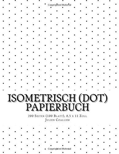 Isometrisch (dot) Papierbuch: 200 Seiten (100 Blatt), 8,5 x 11 Zoll