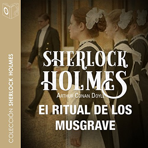 Couverture de El ritual de los Musgrave [The Adventure of the Musgrave Ritual]