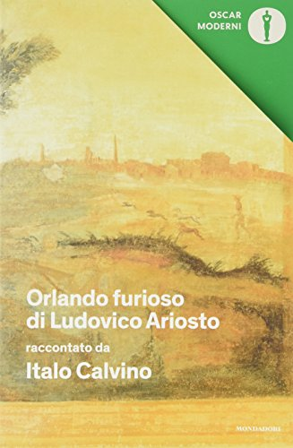 «Orlando furioso» di Ludovico Ariosto. Oscar moderni