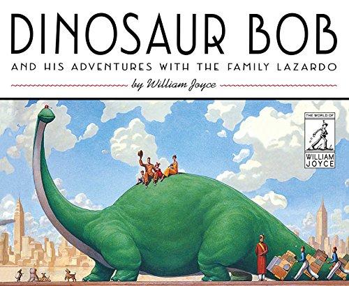 Dinosaur Bob and His Adventures with the Family Lazardo (The World of William Joyce) (English Edition)