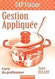 Gestion appliquée CAP cuisine - Livre du professeur - Bertrand-Lacoste - 01/06/2016