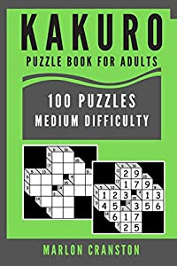 Kakuro Puzzle Book For Adults: 100 Puzzles Medium Difficulty for Stress Relief