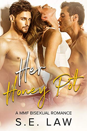 Her Honey Pot: A MMF Bisexual Romance (Sweet Treats Book 3)