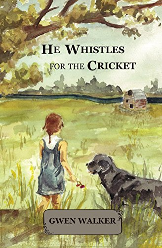 He Whistles for the Cricket by [Gwen Walker, Angelina Walker, Jenelle Schmidt]