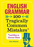 Best English Grammar Books - English Grammar: 100 Tragically Common Mistakes Review