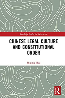 Chinese Legal Culture and Constitutional Order (Routledge Studies in Asian Law)