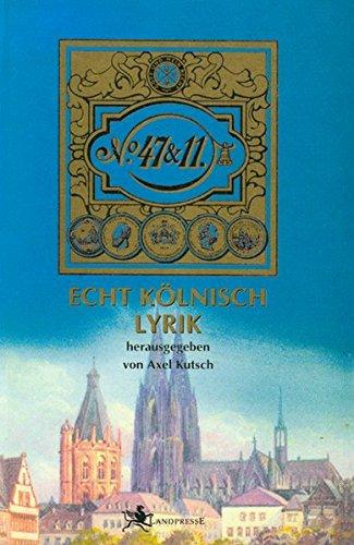 47 & 11 – Echt Kölnisch Lyrik