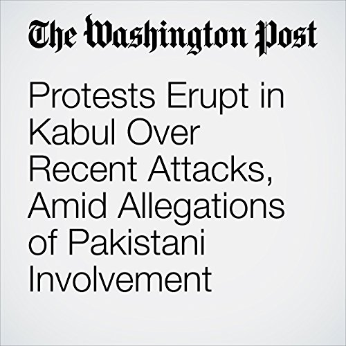 Protests Erupt in Kabul Over Recent Attacks, Amid Allegations of Pakistani Involvement copertina