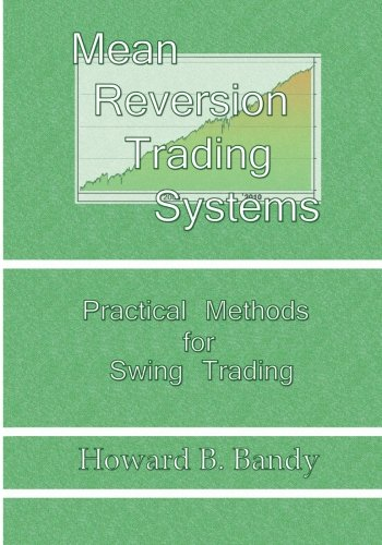 Mean Reversion Trading System: Practical Methods for Swing Trading
