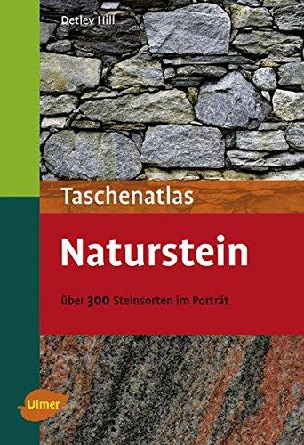 Taschenatlas Naturstein -: Über 300 Steinarten im Porträt (Taschenatlanten)