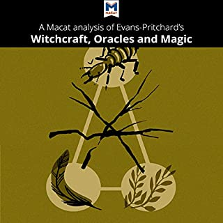 A Macat Analysis of Edward E. Evans-Pritchard's Witchcraft, Oracles, and Magic Among the Azande cover art
