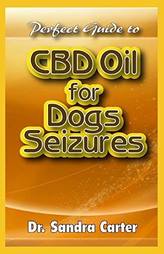Perfect Guide to CBD Oil for Dogs Seizures: Its entails everything need to be known regarding the component, benefits and effective management for dogs seizures