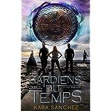 Gardiens du temps (Céline Parker, t. 2) (French Edition)