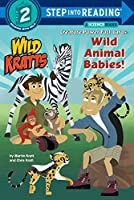 Wild Animal Babies! (Wild Kratts) (Step into Reading)