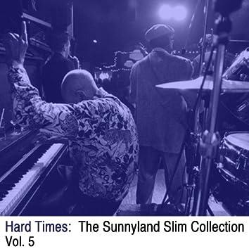 Hard Times: The Sunnyland Slim Collection, Vol. 5